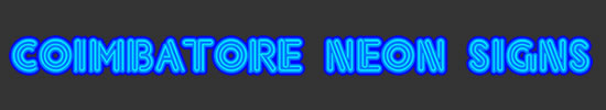 Coimbatore Neon signs, Tamilnadu, India. illuminated sign advertising needs ...